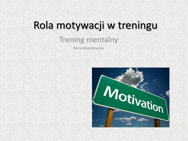 Rola Motywacji W Treningu