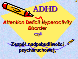ADHD Attention Deficit Hyperactivity Disorder czyli Zespół