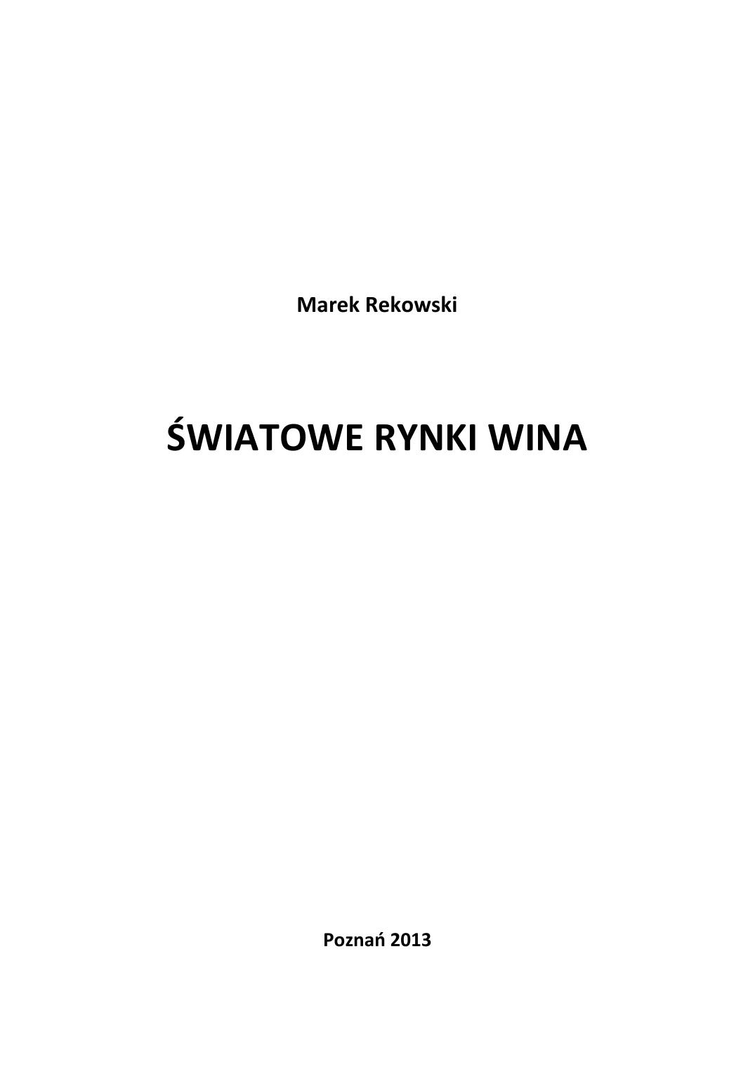 b2c8e833f8204 Marek Rekowski ŚWIATOWE RYNKI WINA Poznań 2013 ©Cophyright by Marek  Rekowski