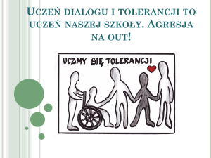 Ucze* dialogu i tolerancji to ucze* naszej szko*y. Agresja na out!